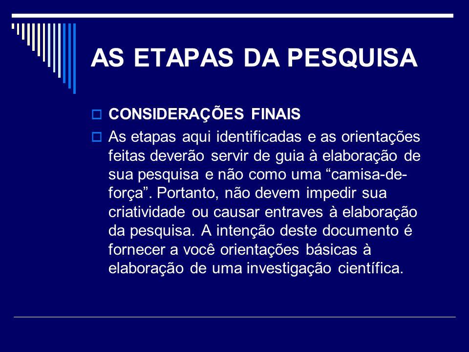 AS ETAPAS DA PESQUISA CONSIDERAÇÕES FINAIS