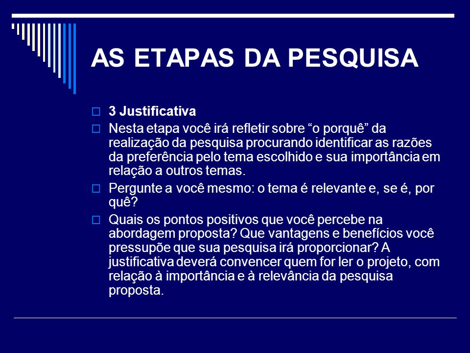 AS ETAPAS DA PESQUISA 3 Justificativa