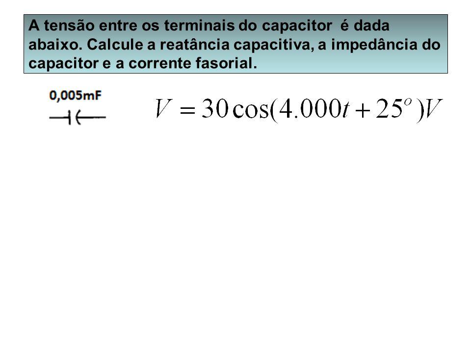 A tensão entre os terminais do capacitor é dada abaixo