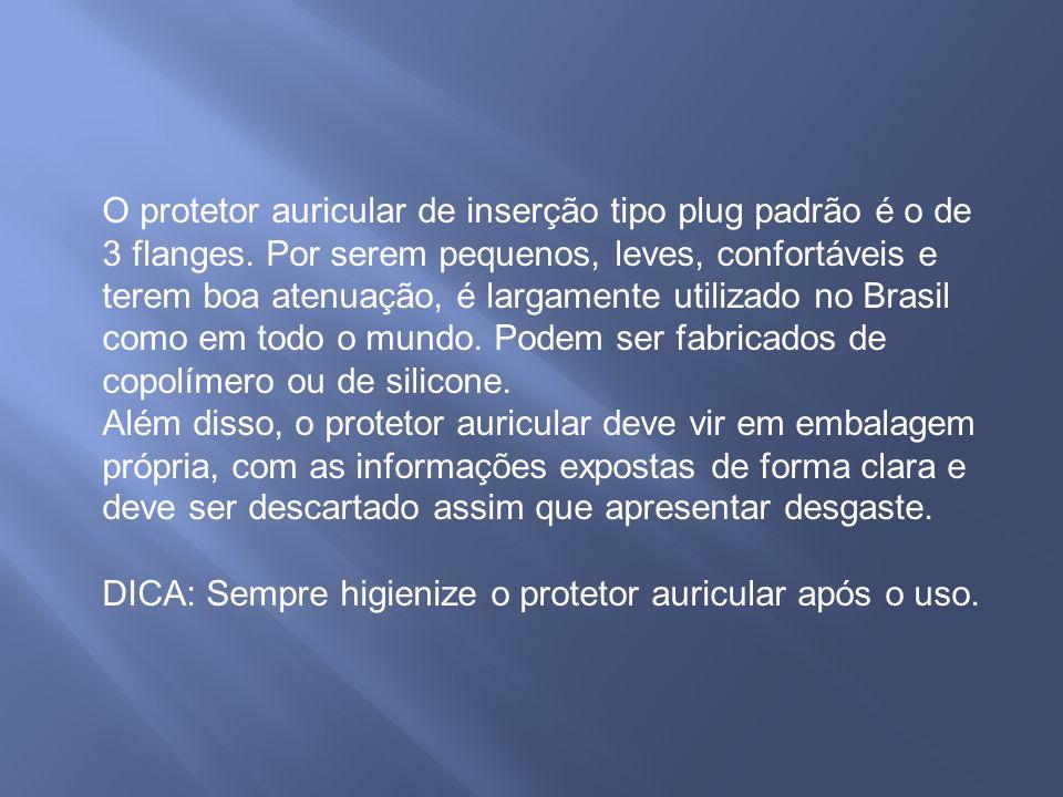 O protetor auricular de inserção tipo plug padrão é o de 3 flanges