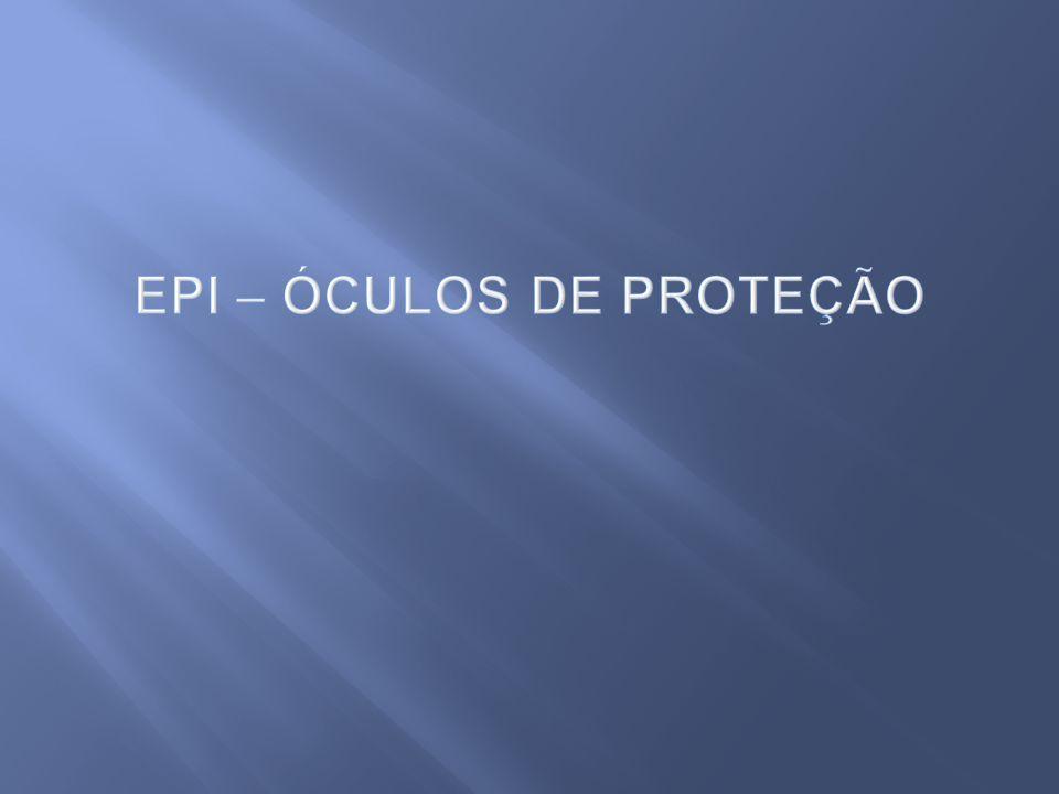 EPI – ÓCULOS DE PROTEÇÃO