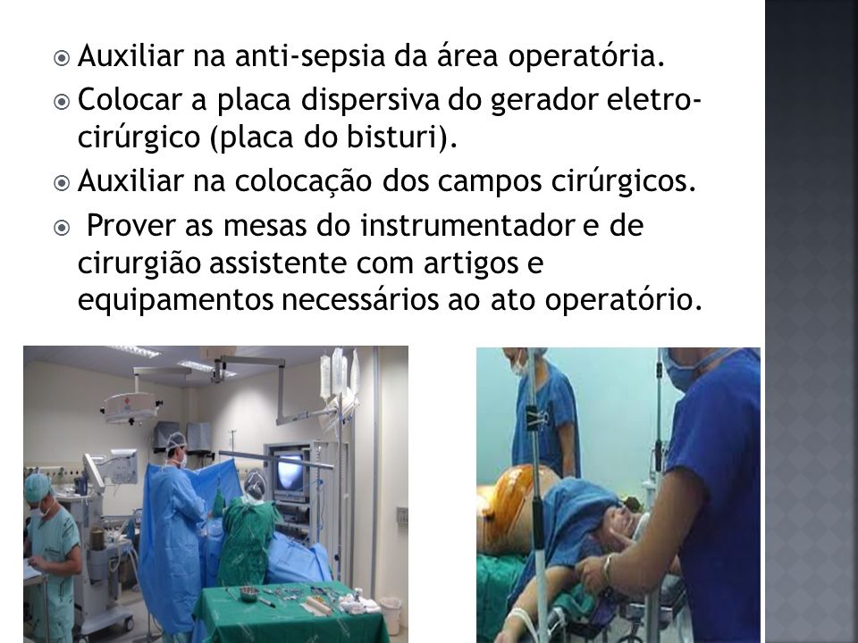 Auxiliar na anti-sepsia da área operatória.