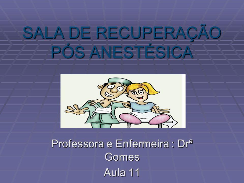SALA DE RECUPERAÇÃO PÓS ANESTÉSICA