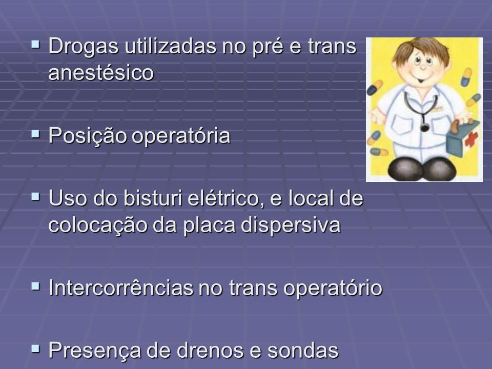 Drogas utilizadas no pré e trans anestésico