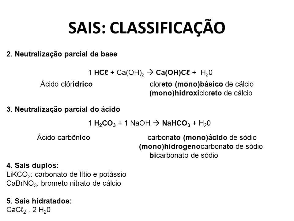 SAIS: CLASSIFICAÇÃO 2. Neutralização parcial da base
