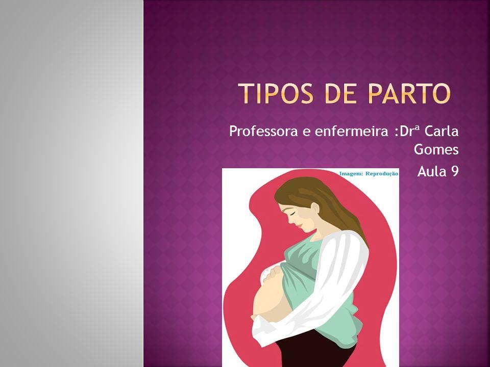 Professora e enfermeira :Drª Carla Gomes Aula 9