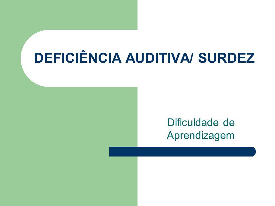 DEFICIÊNCIA AUDITIVA/ SURDEZ