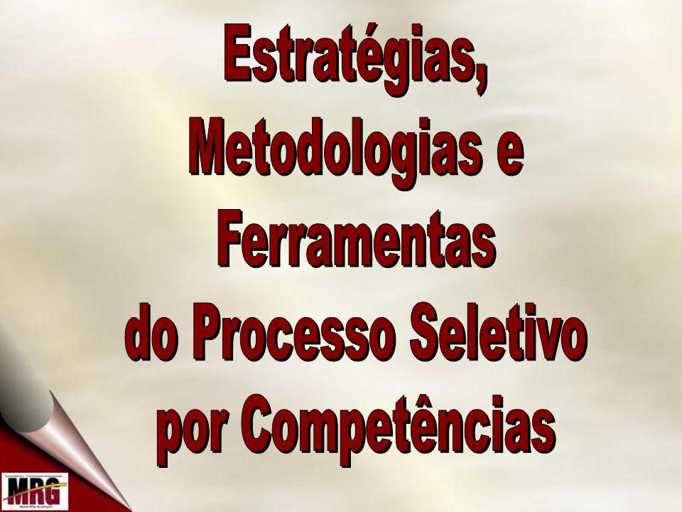 Estratégias, Metodologias e Ferramentas do Processo Seletivo por Competências