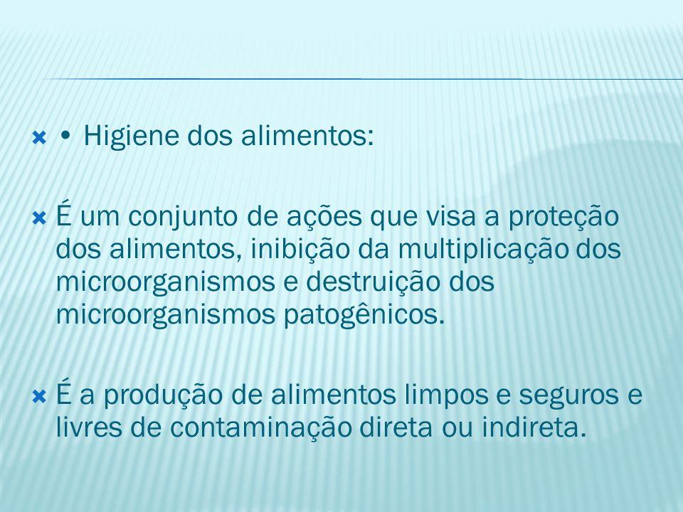 • Higiene dos alimentos: