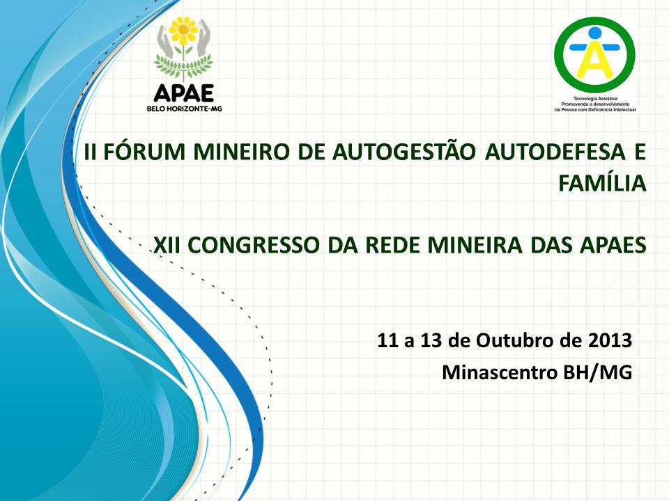 11 a 13 de Outubro de 2013 Minascentro BH/MG