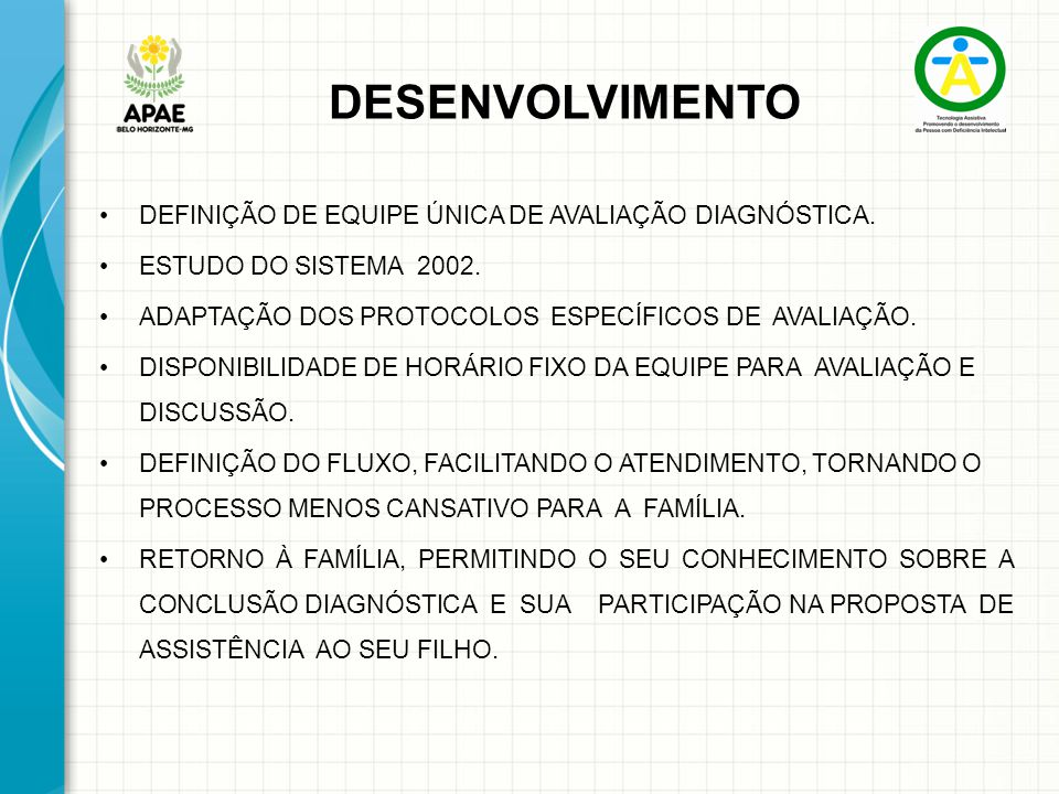 DESENVOLVIMENTO DEFINIÇÃO DE EQUIPE ÚNICA DE AVALIAÇÃO DIAGNÓSTICA.