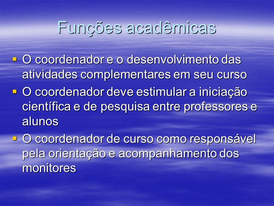 Funções acadêmicas O coordenador e o desenvolvimento das atividades complementares em seu curso.