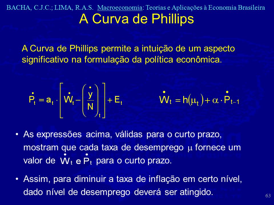 A Curva de Phillips A Curva de Phillips permite a intuição de um aspecto significativo na formulação da política econômica.