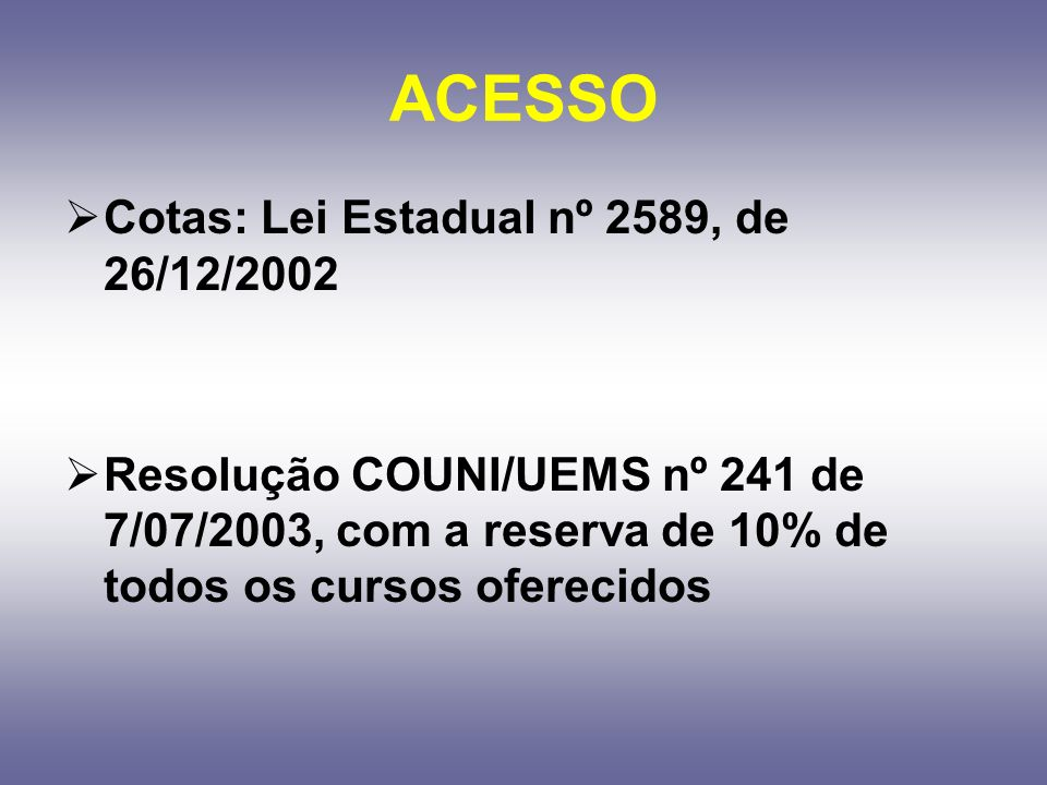 ACESSO Cotas: Lei Estadual nº 2589, de 26/12/2002