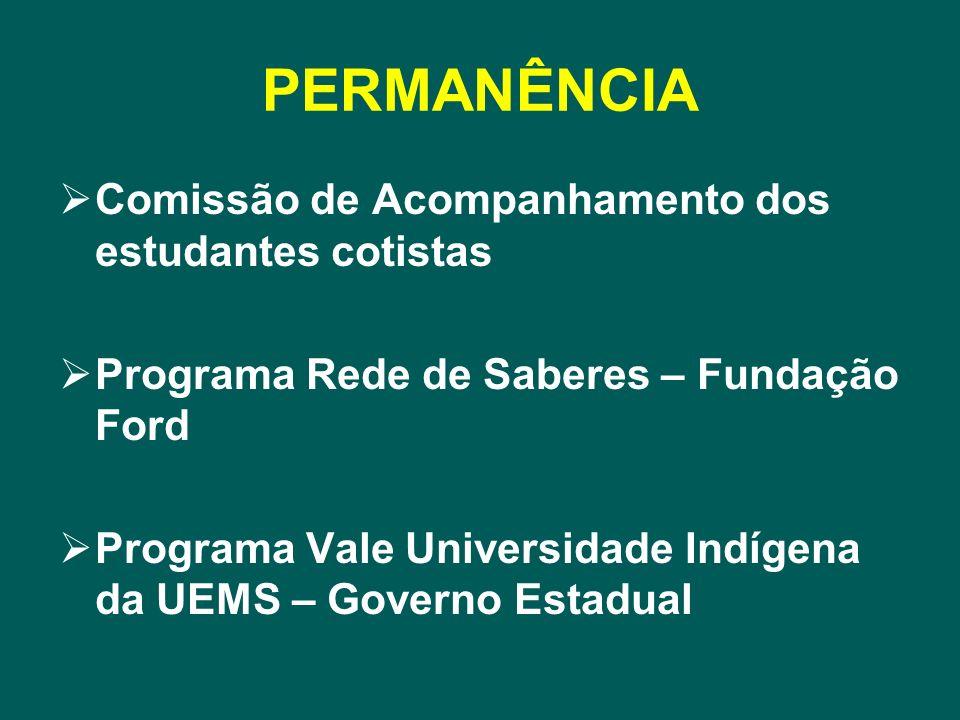 PERMANÊNCIA Comissão de Acompanhamento dos estudantes cotistas