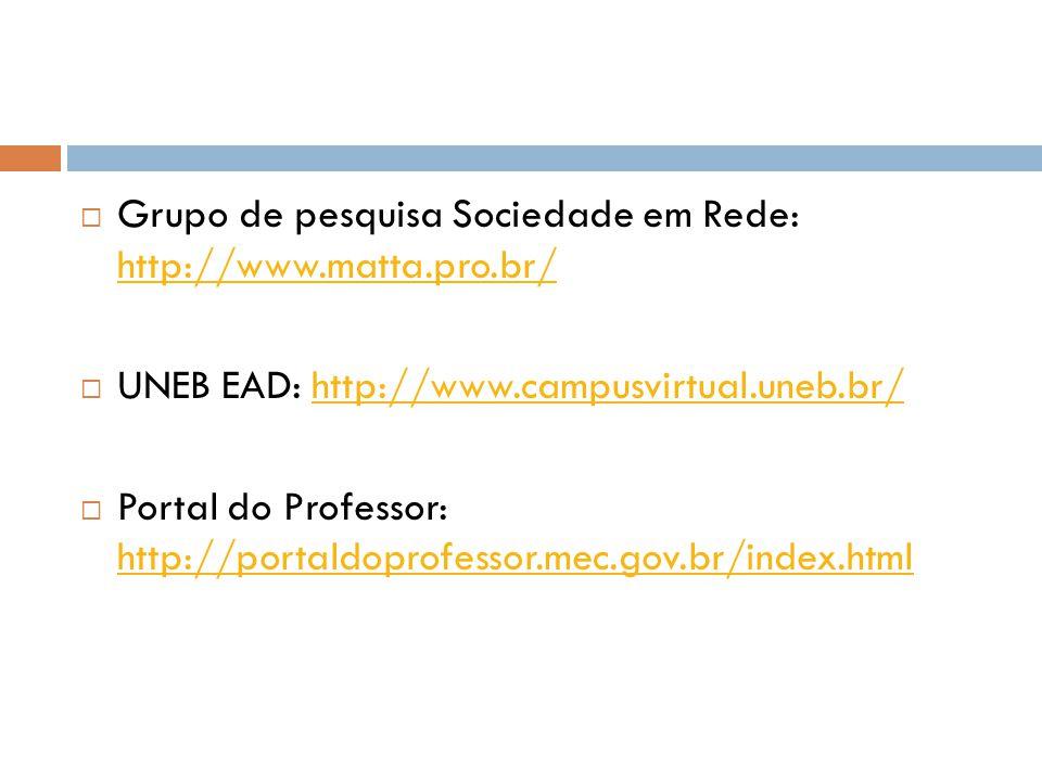 Grupo de pesquisa Sociedade em Rede: http://www.matta.pro.br/