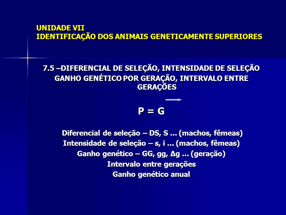 UNIDADE VII IDENTIFICAÇÃO DOS ANIMAIS GENETICAMENTE SUPERIORES