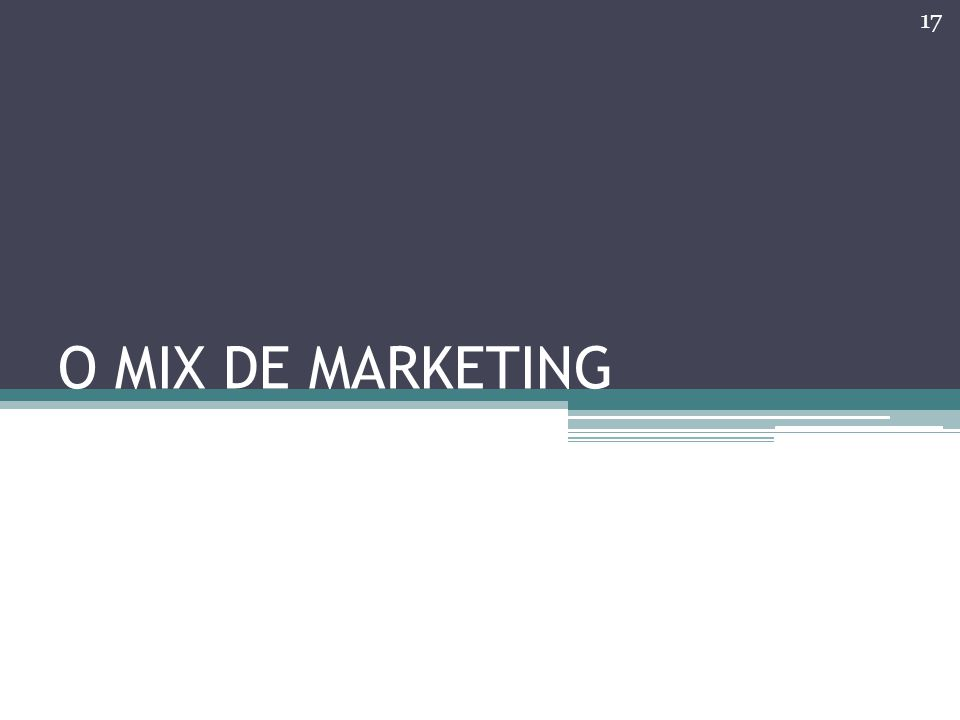 O MIX DE MARKETING