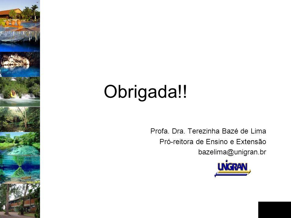 Obrigada!! Profa. Dra. Terezinha Bazé de Lima