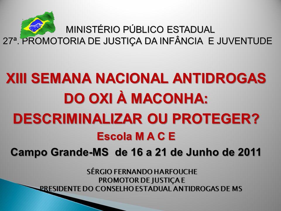 XIII SEMANA NACIONAL ANTIDROGAS DO OXI À MACONHA: