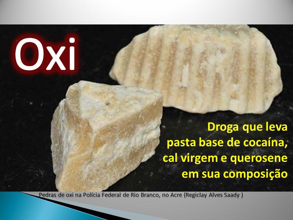Oxi Droga que leva pasta base de cocaína, cal virgem e querosene