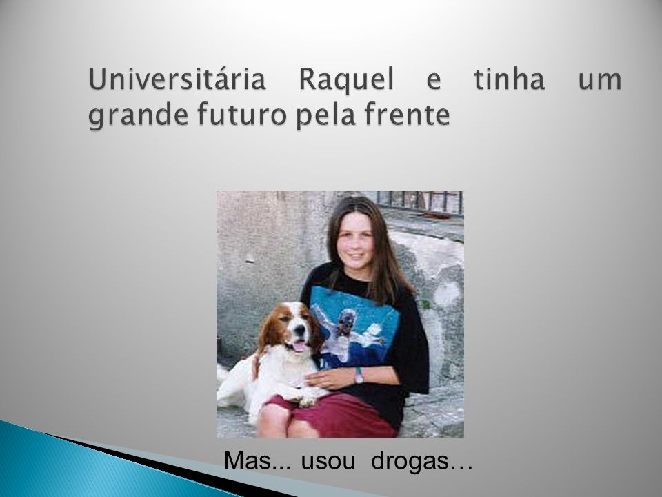 Universitária Raquel e tinha um grande futuro pela frente