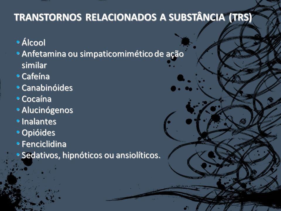 TRANSTORNOS RELACIONADOS A SUBSTÂNCIA (TRS)