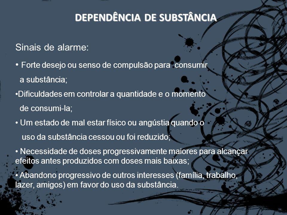 DEPENDÊNCIA DE SUBSTÂNCIA