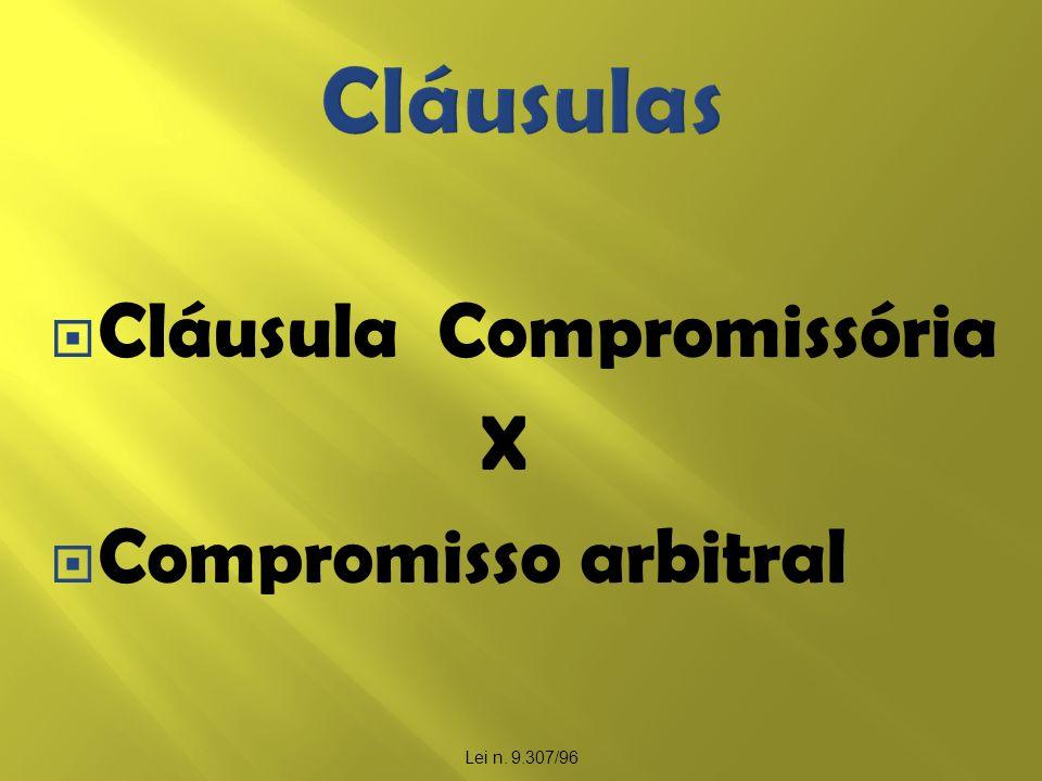 Cláusulas Cláusula Compromissória X Compromisso arbitral