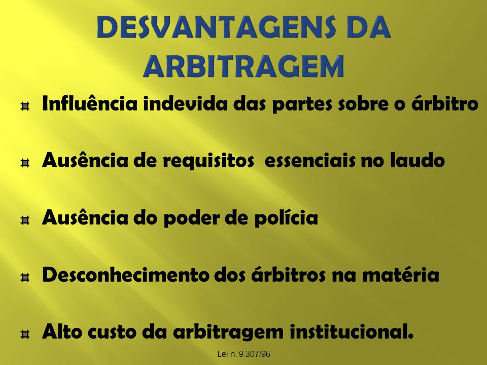 DESVANTAGENS DA ARBITRAGEM