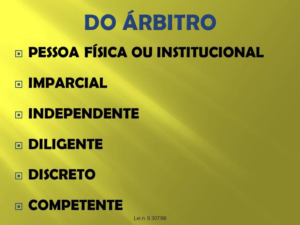 DO ÁRBITRO PESSOA FÍSICA OU INSTITUCIONAL IMPARCIAL INDEPENDENTE