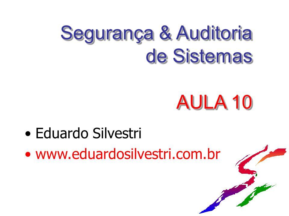 Segurança & Auditoria de Sistemas AULA 10