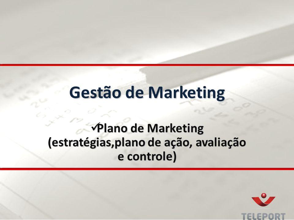Plano de Marketing (estratégias,plano de ação, avaliação e controle)