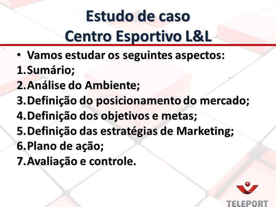 Estudo de caso Centro Esportivo L&L
