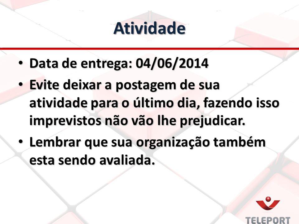 Atividade Data de entrega: 04/06/2014