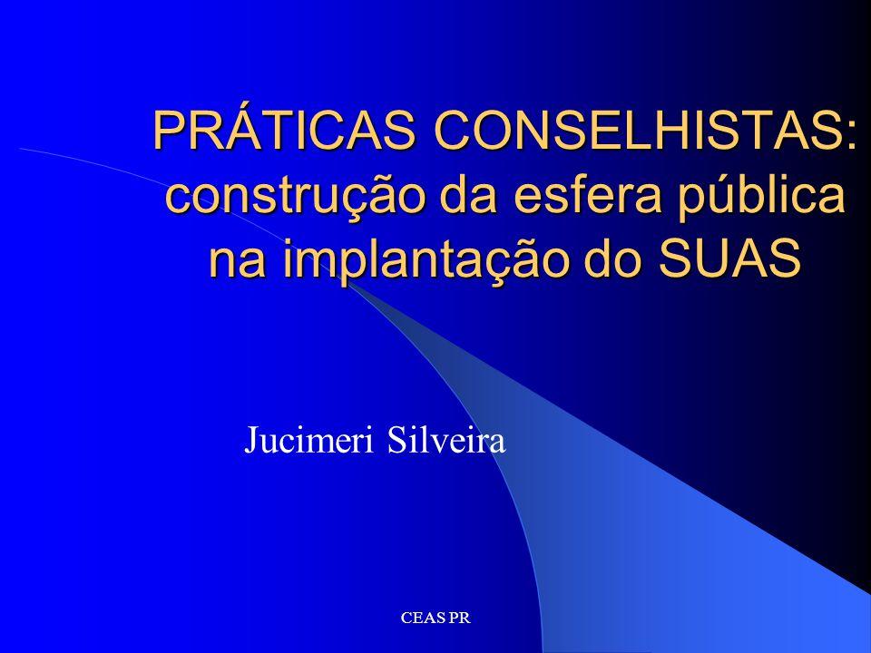 PRÁTICAS CONSELHISTAS: construção da esfera pública na implantação do SUAS