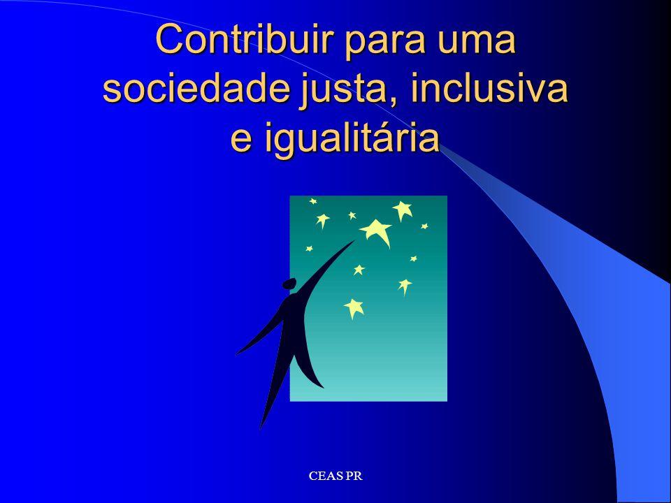 Contribuir para uma sociedade justa, inclusiva e igualitária