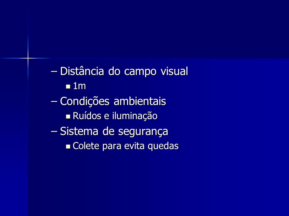 Distância do campo visual Condições ambientais Sistema de segurança
