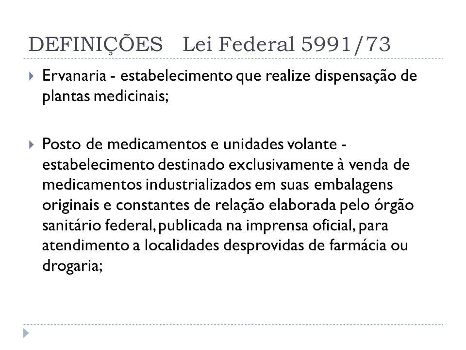 DEFINIÇÕES Lei Federal 5991/73