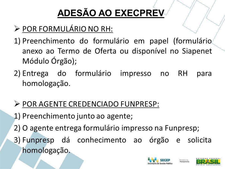 ADESÃO AO EXECPREV POR FORMULÁRIO NO RH: