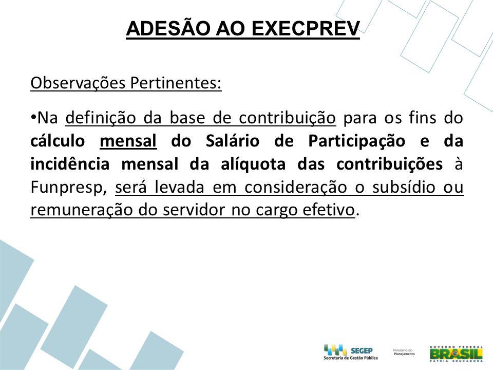 ADESÃO AO EXECPREV Observações Pertinentes: