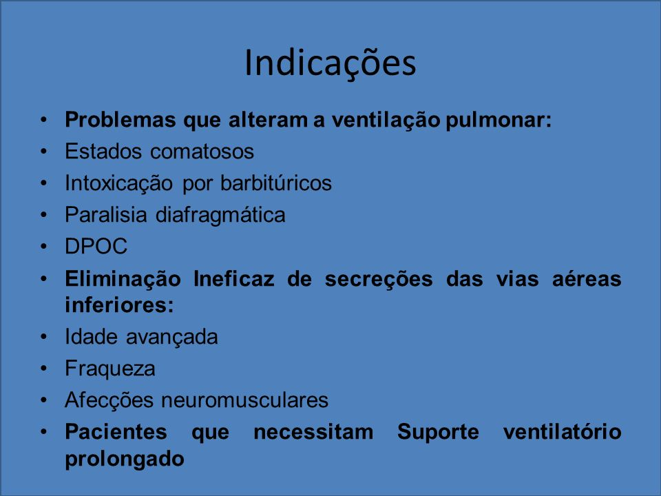 Indicações Problemas que alteram a ventilação pulmonar: