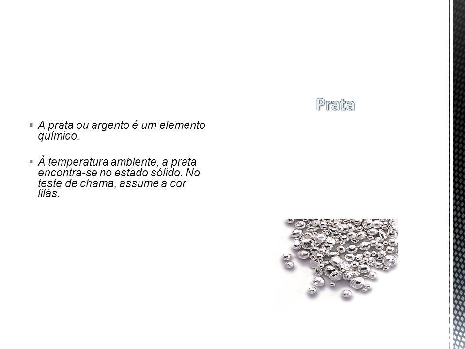 Prata A prata ou argento é um elemento químico.