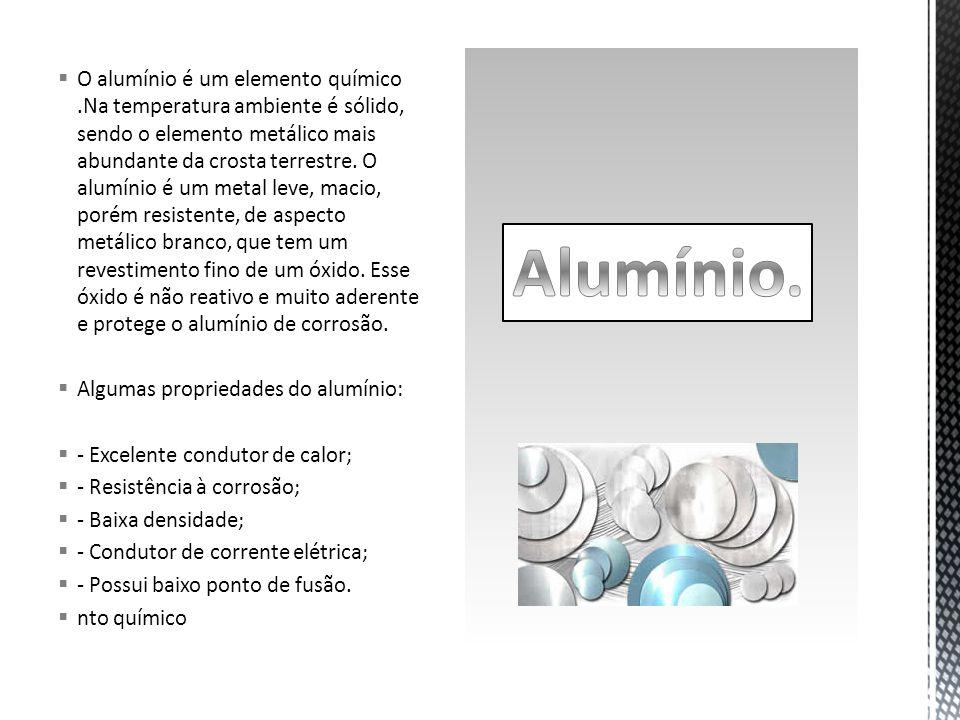 O alumínio é um elemento químico