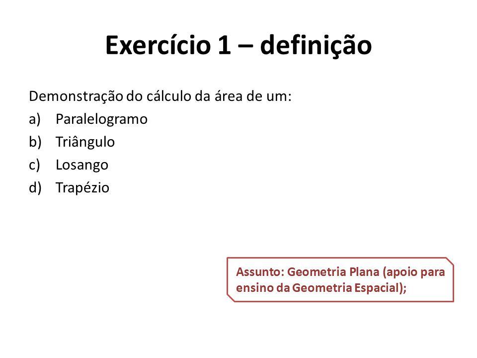 Exercício 1 – definição Demonstração do cálculo da área de um: