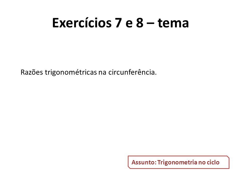Razões trigonométricas na circunferência.