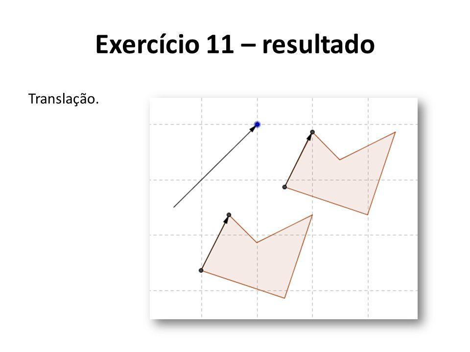 Exercício 11 – resultado Translação.