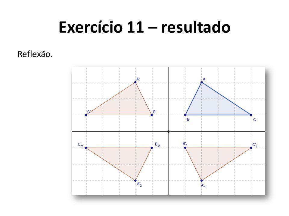 Exercício 11 – resultado Reflexão.