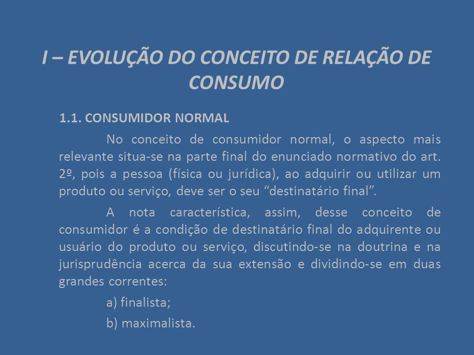 I – EVOLUÇÃO DO CONCEITO DE RELAÇÃO DE CONSUMO