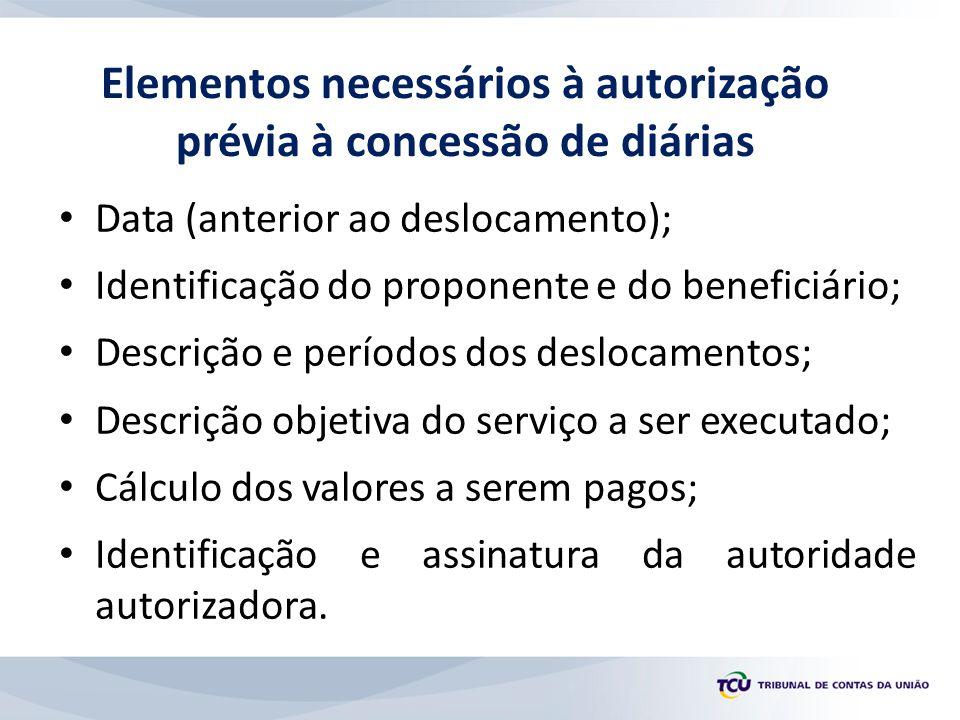 Elementos necessários à autorização prévia à concessão de diárias
